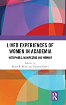 Lived Experiences of Women in Academia: Metaphors, Manifestos and Memoir