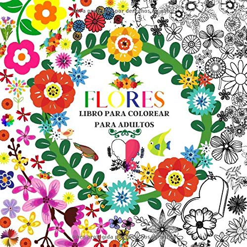 FLORES | LIBRO PARA COLOREAR PARA ADULTOS: diseños increíbles para relajarse | Mandala Relieve Stress | libro para colorear para adultos. Mandala de flores para colorear
