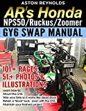 AR's Honda NPS50/Ruckus/Zoomer GY6 Swap Manual: 101+ Pages, 51+ Photos & Illustrations