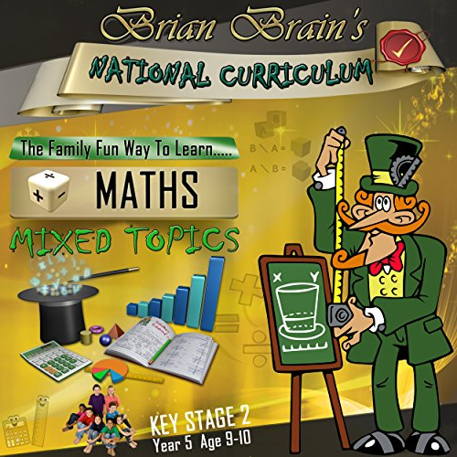 Brian Brain's National Curriculum KS2 Y5 Maths Mixed Topics                   By:                                                                                                                                 Russell Webster                               Narrated by:                                                                                                                                 Brian Brain                      Length: 1 hr and 2 mins     Not rated yet     Overall 0.0