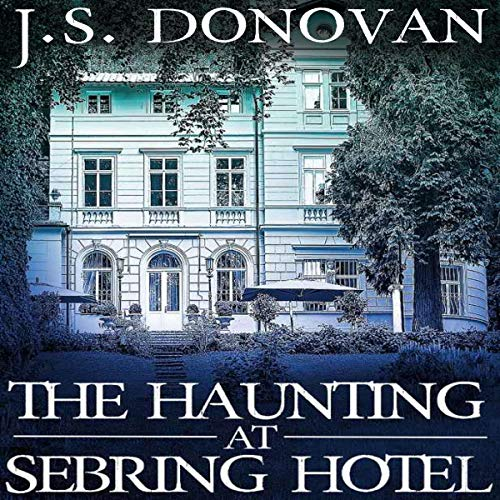 The Haunting at Sebring Hotel audiobook cover art