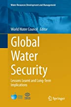 Global Water Security: Lessons Learnt and Long-Term Implications