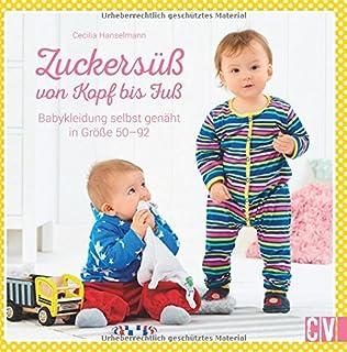 Zuckersüß von Kopf bis Fuß: Babykleidung selbst genäht in Größe 50-92
