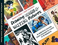 Drawing Words and Writing Pictures: Making Comics from Manga to Graphic Novels