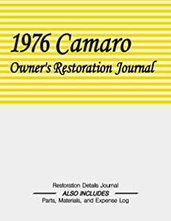 1976 CAMARO - Owner's Restoration Journal: Document the progress of your car's restoration. Keep track of parts purchases ...
