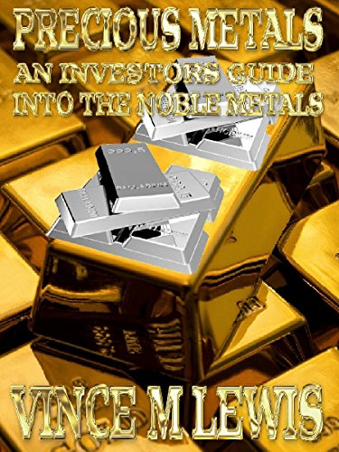 Precious Metals: An Investors Guide Into The Noble Metals (English Edition)