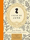 Color Me Jane: A Jane Austen Coloring Book: A Jane Austen Adult Coloring Book