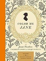 Color Me Jane: A Jane Austen Adult Coloring Book