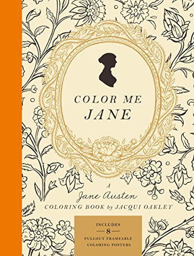 Color Me Jane: A Jane Austen Colouring Book: A Jane Austen Adult Coloring Book