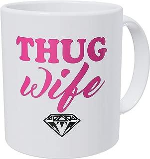 A Mug To Keep – Thug Wife, Diamond - 11 Ounces Gift Coffee Mug – Funny Inspirational And Motivational