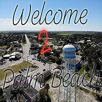 Welcome 2 Palm Beach