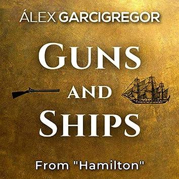 "Guns and Ships (From ""Hamilton"")"