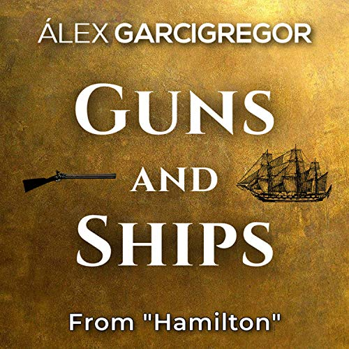 Guns and Ships (From
