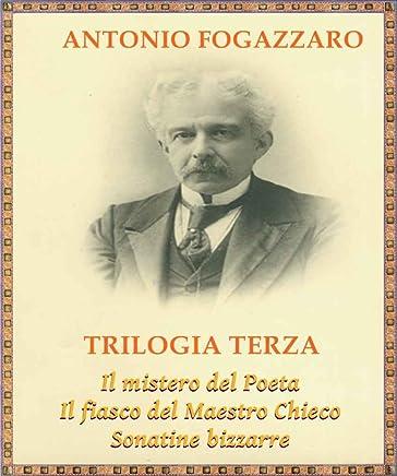 Trilogia terza: Il mistero del Poeta, Il fiasco del Maestro Chieco, Sonatine bizzarre
