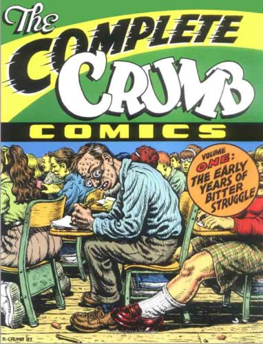 The Complete Crumb Comics, Vol. 1: The Early Years of Bitter...