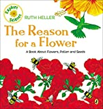 The Reason for a Flower: A Book About Flowers, Pollen, and Seeds (Explore!) bee pollens May, 2021