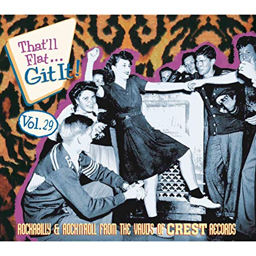 That\'ll Flat Git It, Vol. 29 - Rockabilly & Rock \'n\' Roll from the Vaults of Crest Records