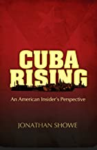 Cuba Rising: An American Insider's Perspective