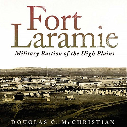 Fort Laramie: Military Bastion of the High Plains (Frontier Military) audiobook cover art