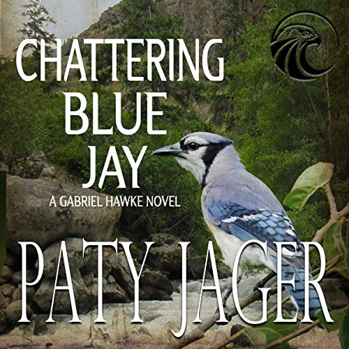 Chattering Blue Jay: Gabriel Hawke Novel, Book 4