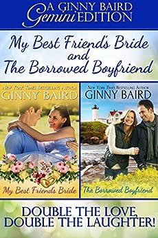 My Best Friend's Bride and The Borrowed Boyfriend (Gemini Editions Book 3) by [Ginny Baird]