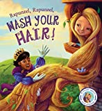 Fairytales Gone Wrong: Rapunzel, Rapunzel, Wash Your Hair! by Steve Smallman (2016-05-20) - Steve Smallman