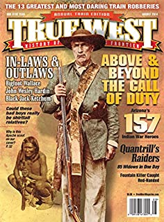 True West Magazine August 2014 Annual Train Edition!