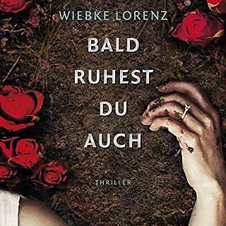 Bald ruhest du auch                   Autor:                                                                                                                                 Wiebke Lorenz                               Sprecher:                                                                                                                                 Cathrin Bürger                      Spieldauer: 11 Std. und 49 Min.     343 Bewertungen     Gesamt 4,4