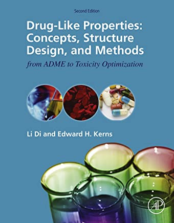 Drug-Like Properties: Concepts, Structure Design and Methods from ADME to Toxicity Optimization (English Edition)