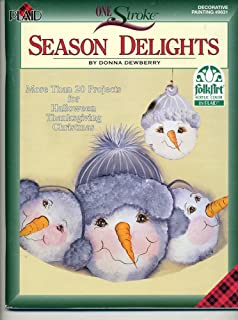One Stroke Folk Art Acrylic Color: Season Delights More Than 20 Projects for Halloween, Thanksgiving & Chrismas (Decorative Painting #9631)