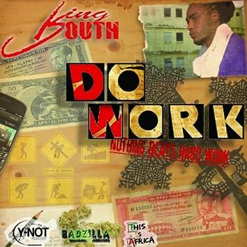 Do Work (Nothing Beats Hard Work)