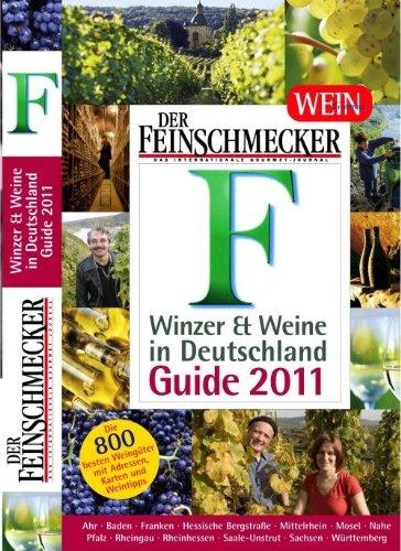 Der Feinschmecker Guide Winzer und Weine in  Deutschland 2011 (Feinschmecker Restaurantführer)