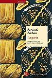 La pasta: Storia e cultura di un cibo universale (Economica Laterza Vol. 344)