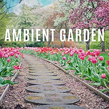 Ambient Garden - New Age Chill Out Music