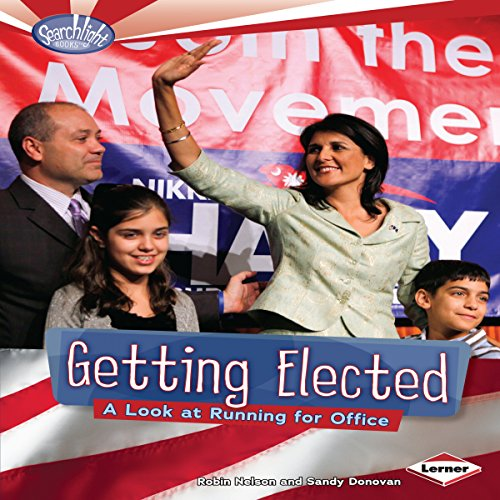 Getting Elected     A Look at Running for Office              By:                                                                                                                                 Robin Nelson,                                                                                        Sandy Donovan                               Narrated by:                                                                                                                                 Intuitive                      Length: 11 mins     Not rated yet     Overall 0.0