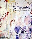 Cy Twombly - Cinquante années de dessins