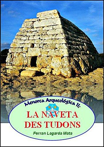 La Naveta Des Tudons Y Otros Monumentos Cercanos. Ciutadella De Menorca