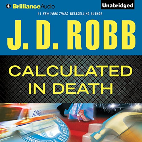 Calculated in Death     In Death Series, Book 36              By:                                                                                                                                 J. D. Robb                               Narrated by:                                                                                                                                 Susan Ericksen                      Length: 12 hrs and 52 mins     53 ratings     Overall 4.8