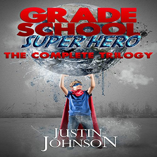 Grade School Super Hero: The Complete Trilogy cover art