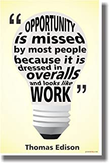 Opportunity Is Missed By Most People Because It Is Dressed in Overalls and Looks Like Work (Yellow Background) - Thomas Edison - NEW Classroom Motivational Quote Poster
