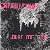 Grandfather by Dear Mr. Time (2010-01-12)