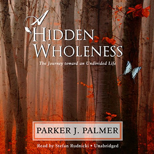 A Hidden Wholeness  Audiolibri