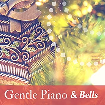 Gentle Piano & Bells - 20 Relaxing Holiday Hits for Christmas & New Years Eve