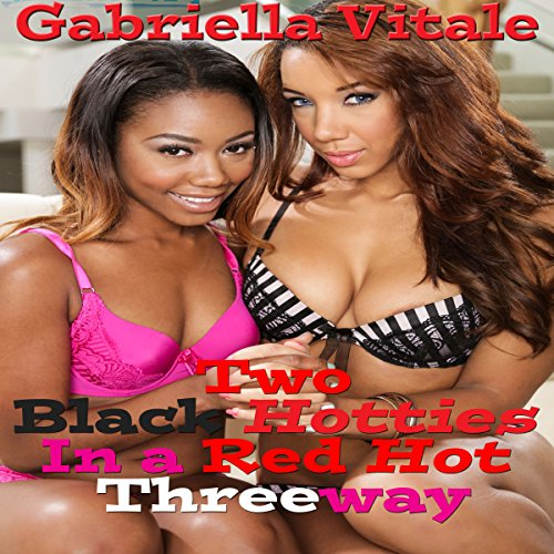 Two Black Hotties in a Red Hot Threeway                   De :                                                                                                                                 Gabriella Vitale                               Lu par :                                                                                                                                 Ashlynn Brooks                      Durée : 37 min     Pas de notations     Global 0,0