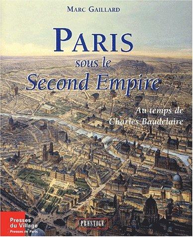 Paris sous le Second Empire. : Au temps de Charles Baudelaire
