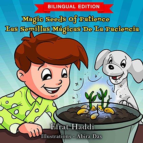 Magic Seeds Of Patience / Las semillas mágicas de la paciencia (Bilingual English-Spanish Edition) (Bilingual picture books for kids Book 1) (English Edition)