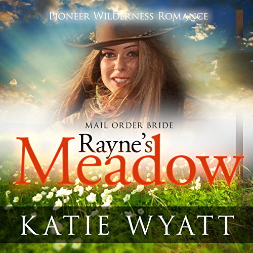 Mail Order Bride - Rayne's Meadow audiobook cover art