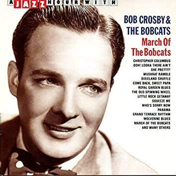 A Jazz Hour With Bob Crosby & The Bobcats: March of the Bobcats