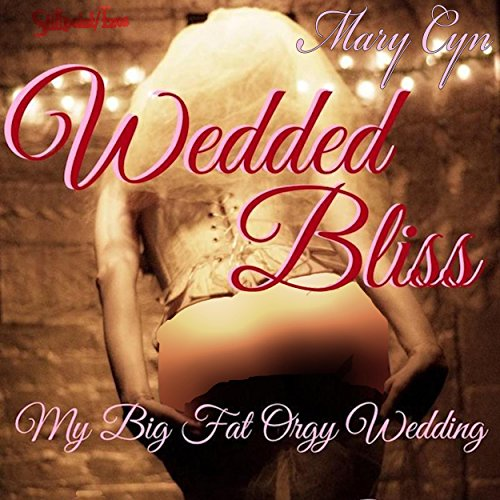 Wedded Bliss: My Big Fat Orgy Wedding audiobook cover art