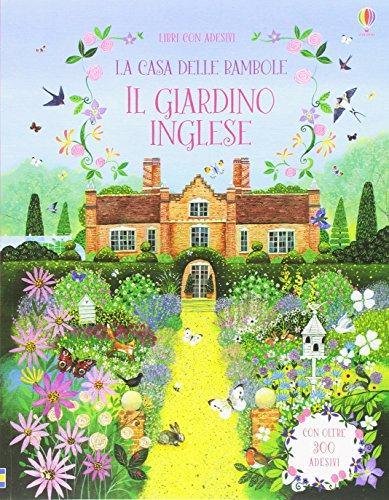 La casa delle bambole. Il giardino inglese. Con adesivi. Ediz. illustrata